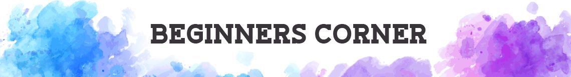 Beginners Corner