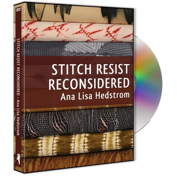 Stitch Resist Reconsidered DVD by Ana Lisa Hedstrom