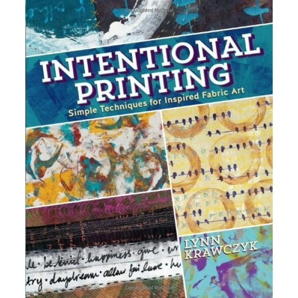 Intentional Printing by Lynn Krawczyk