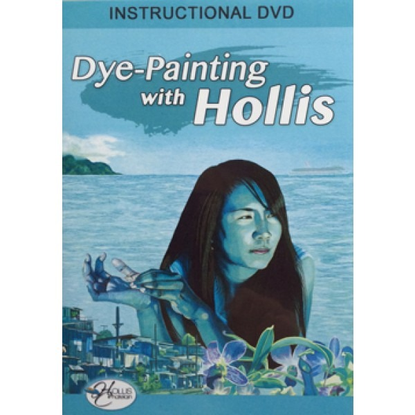 Dye-Painting with Hollis DVD