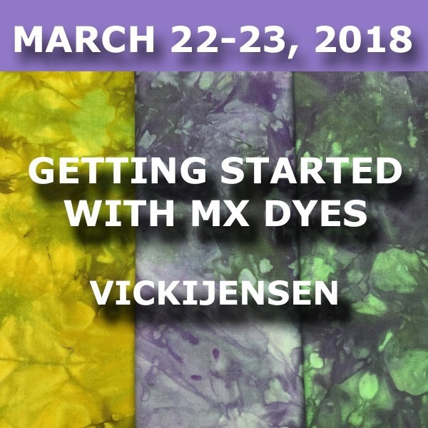 Getting Started with MX Dyes | Vicki Jensen - March 22-23, 2018