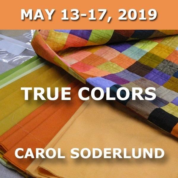 True Colors | Carol Soderlund - May 13-17, 2019