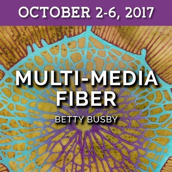 FULL - Multi-Media Fiber | Betty Busby - October 2-6, 2017