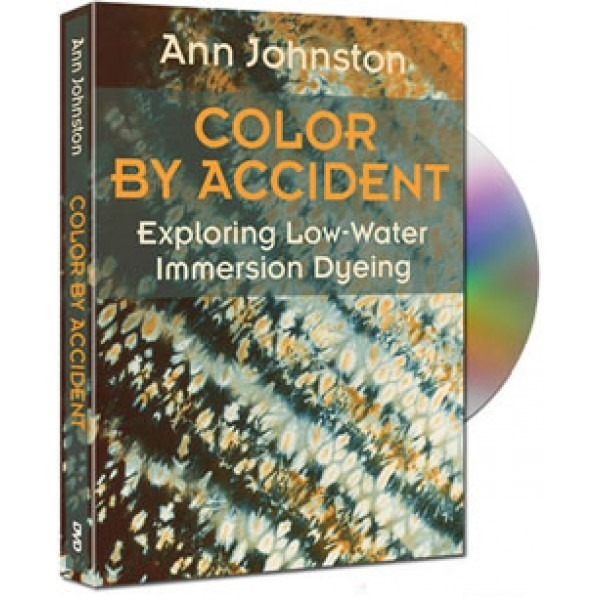 Color By Accident: Exploring Low Water Immersion Dyeing DVD with Ann Johnston