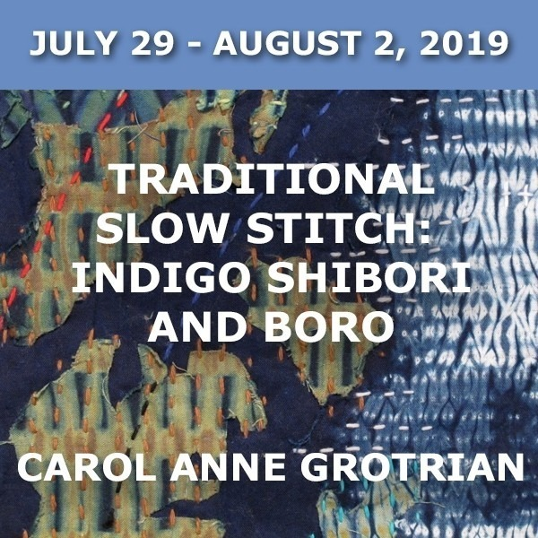 Traditional Slow Stitch: Indigo Shibori and Boro | Carol Anne Grotrian - July 29 - August 2, 2019