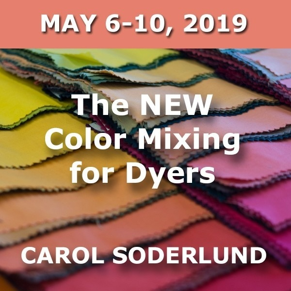FULL - The NEW Color Mixing for Dyers | Carol Soderlund - May 6-10, 2019