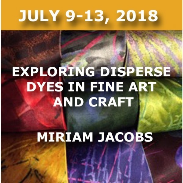 Exploring Disperse Dyes in Fine Art and Craft | Miriam Jacobs - July 9-13, 2018