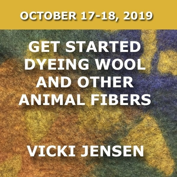 Get Started Dyeing Wool | Vicki Jensen - October 17-18, 2019