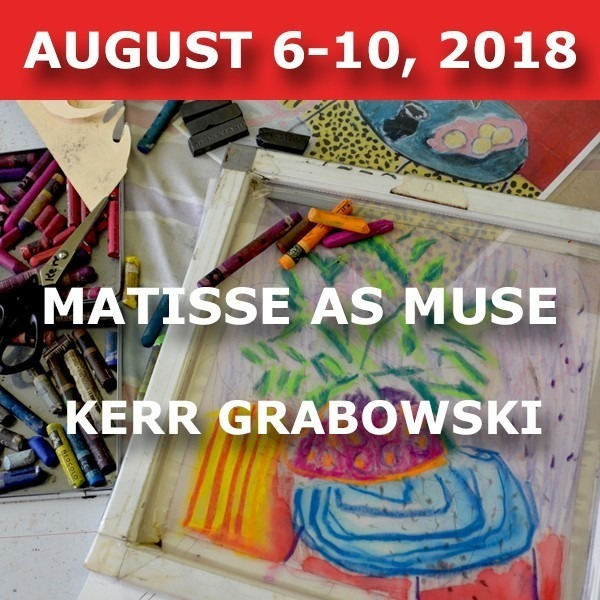 Matisse as Muse | Kerr Grabowski - August 6-10, 2018