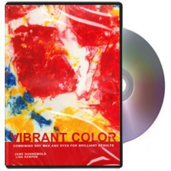 Vibrant Color: Combining Soy Wax and Dye for Brilliant Results DVD with Jane Dunnewold and Lisa Kerpoe
