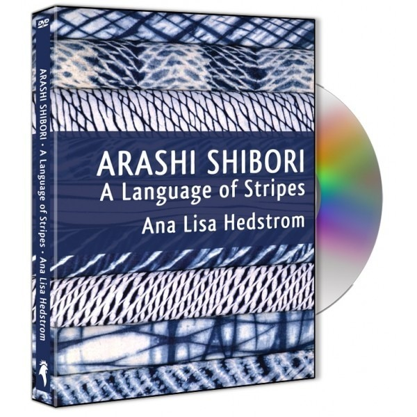 Arashi Shibori: Language of Stripes DVD by Ana Lisa Hedstrom