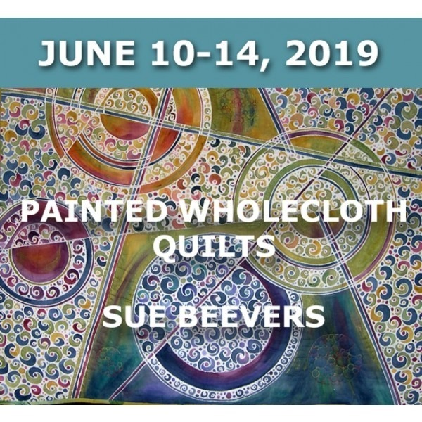 Painted  Wholecloth Quilts | Sue Beevers - June 10-14, 2019