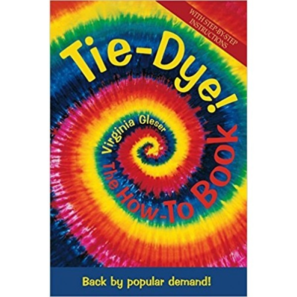 Tie-Dye (The How To Book) by Virginia Gleser